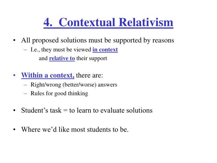 4.  Contextual Relativism