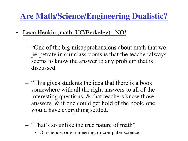 Are Math/Science/Engineering Dualistic?