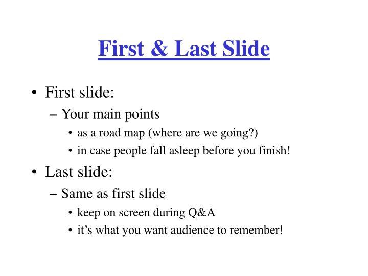 First & Last Slide