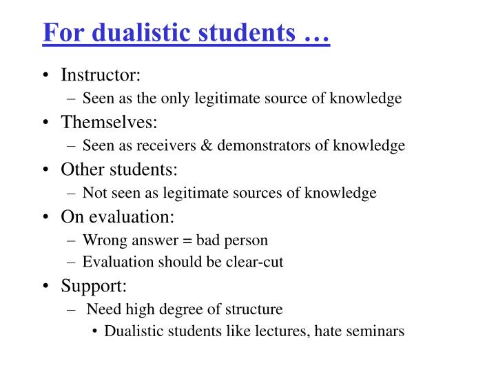 For dualistic students …