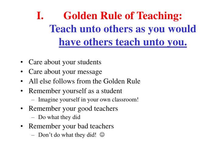 Golden Rule of Teaching: