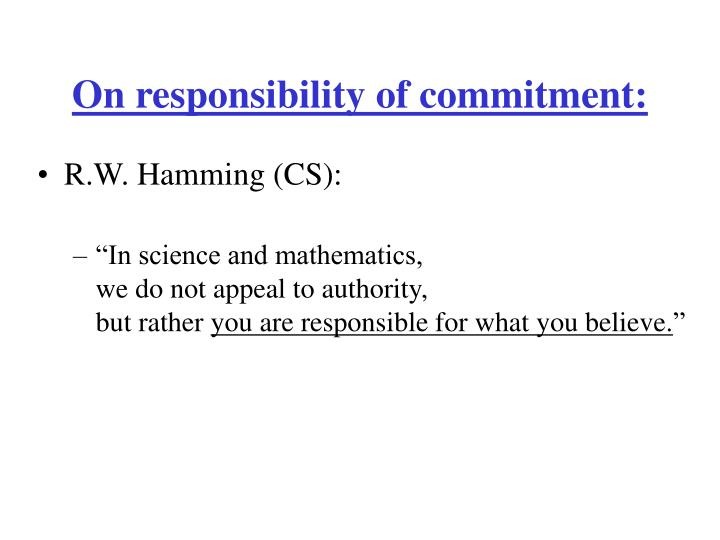 On responsibility of commitment: