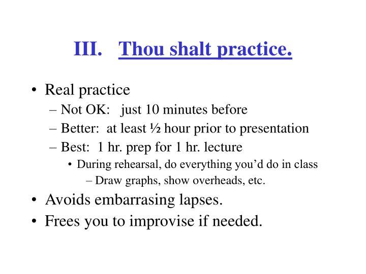 Thou shalt practice