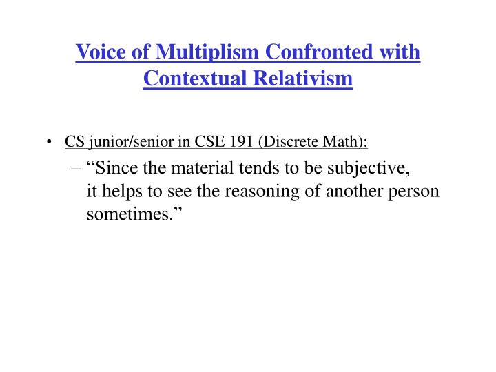 Voice of Multiplism Confronted with Contextual Relativism