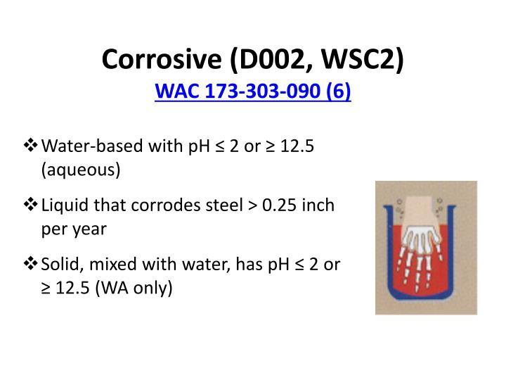Corrosive (D002, WSC2)