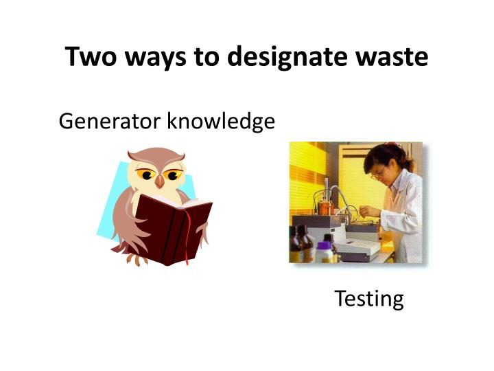 Two ways to designate waste
