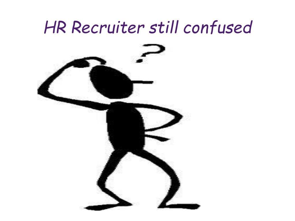 HR Recruiter still confused