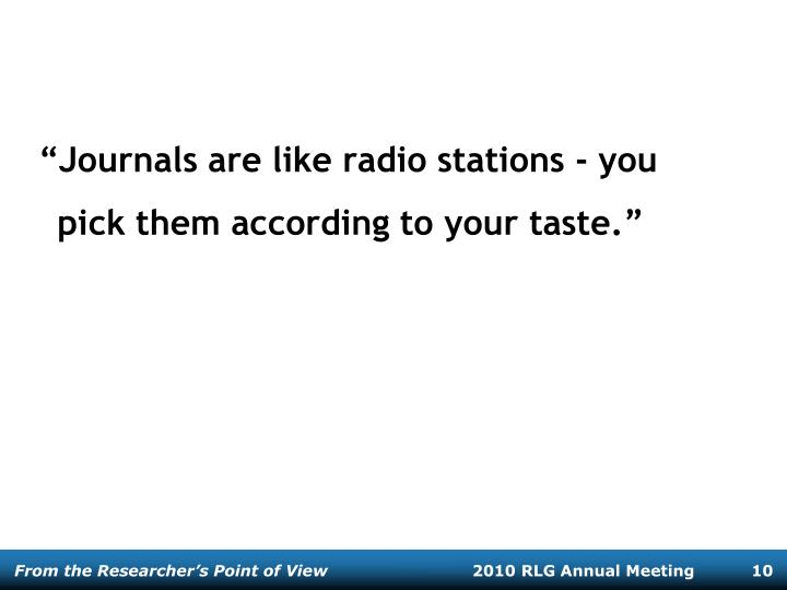 Journals are like radio stations - you pick them according to your taste.