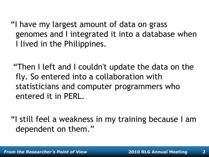 I have my largest amount of data on grass genomes and I integrated it into a database when I lived in the Philippines.