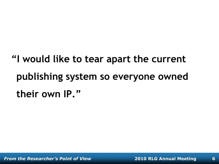 """""""I would like to tear apart the current publishing system so everyone owned their own IP."""""""