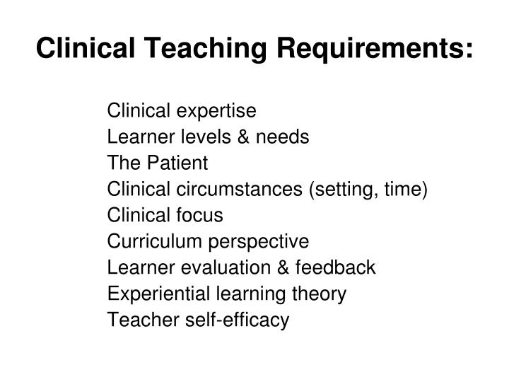 Clinical Teaching Requirements: