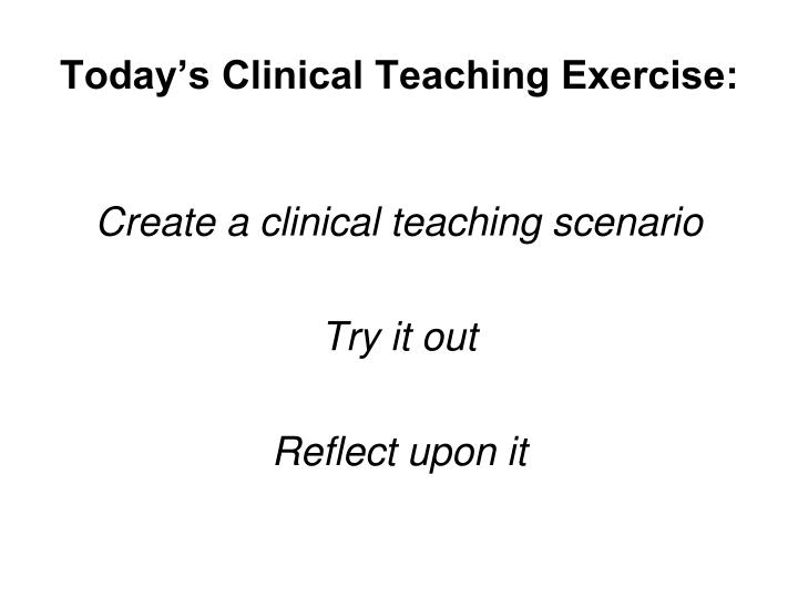 Today's Clinical Teaching Exercise: