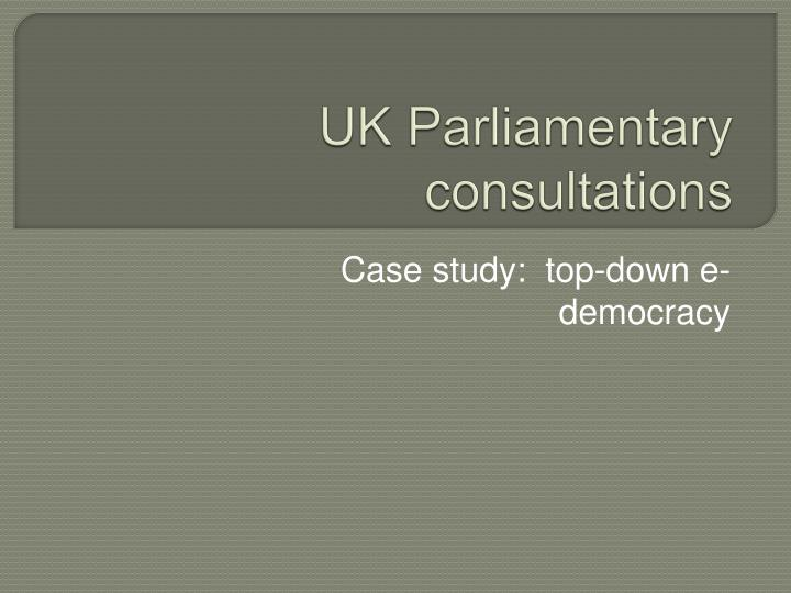 UK Parliamentary consultations