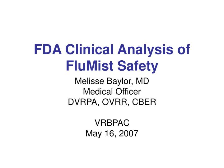FDA Clinical Analysis of FluMist Safety