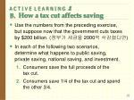 a c t i v e l e a r n i n g 1 b how a tax cut affects saving