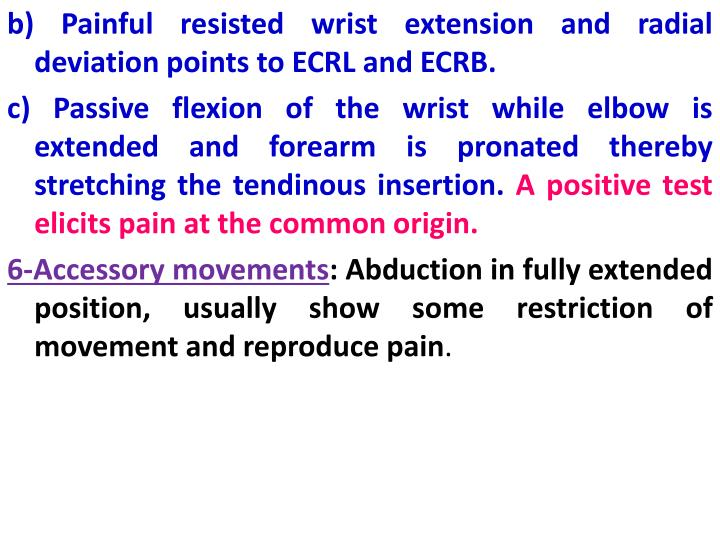 b) Painful resisted wrist extension and radial deviation points to ECRL and ECRB.