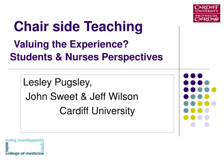 Chair side teaching valuing the experience students nurses perspectives
