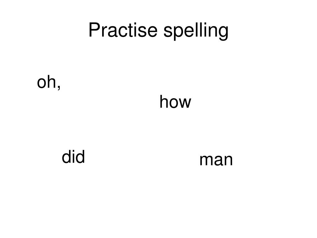 Practise spelling