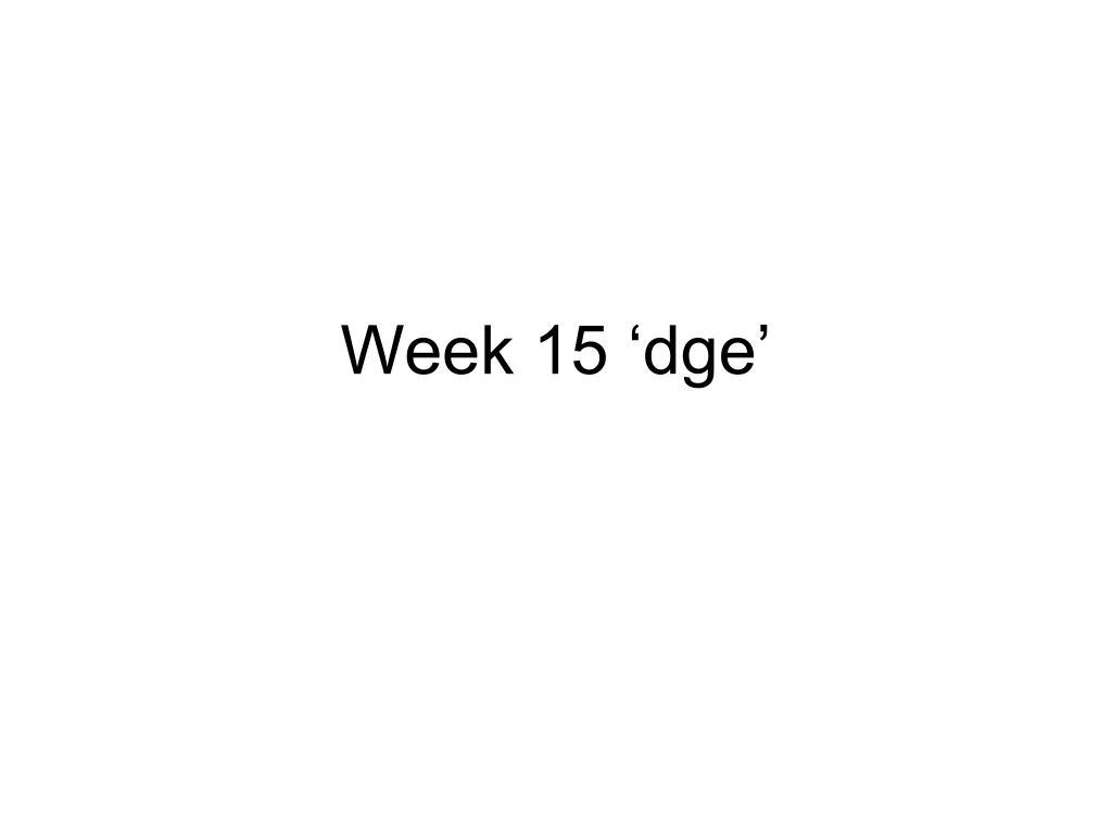 Week 15 'dge'