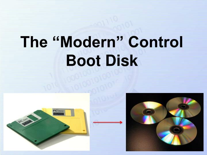 The modern control boot disk
