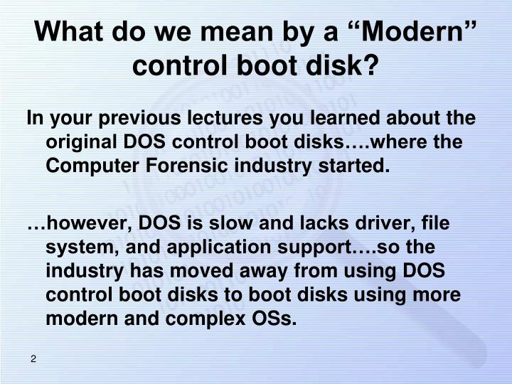 What do we mean by a modern control boot disk