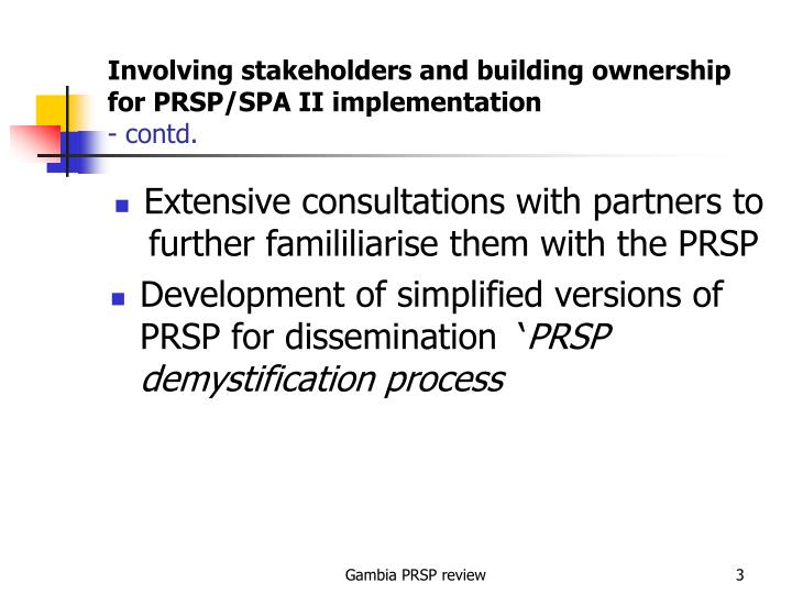 Involving stakeholders and building ownership for prsp spa ii implementation contd