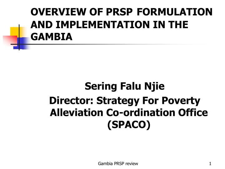 Overview of prsp formulation and implementation in the gambia