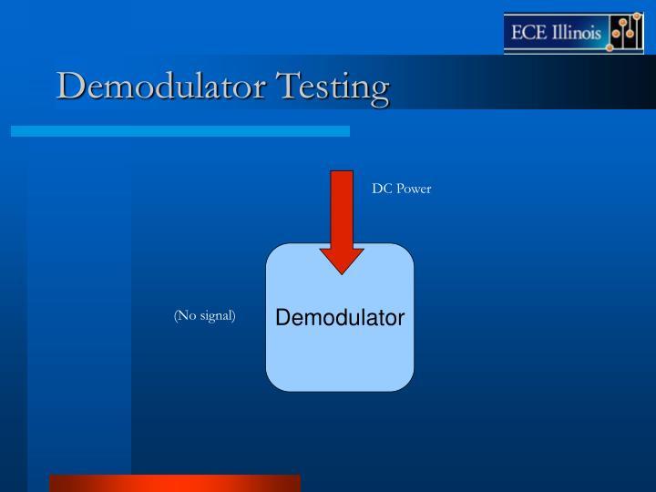 Demodulator Testing