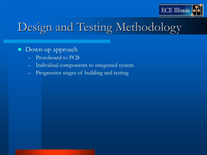 Design and Testing Methodology