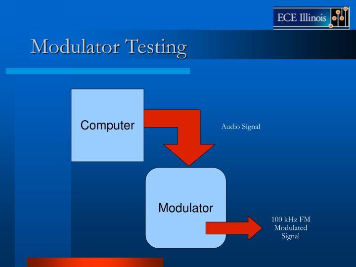 Modulator Testing