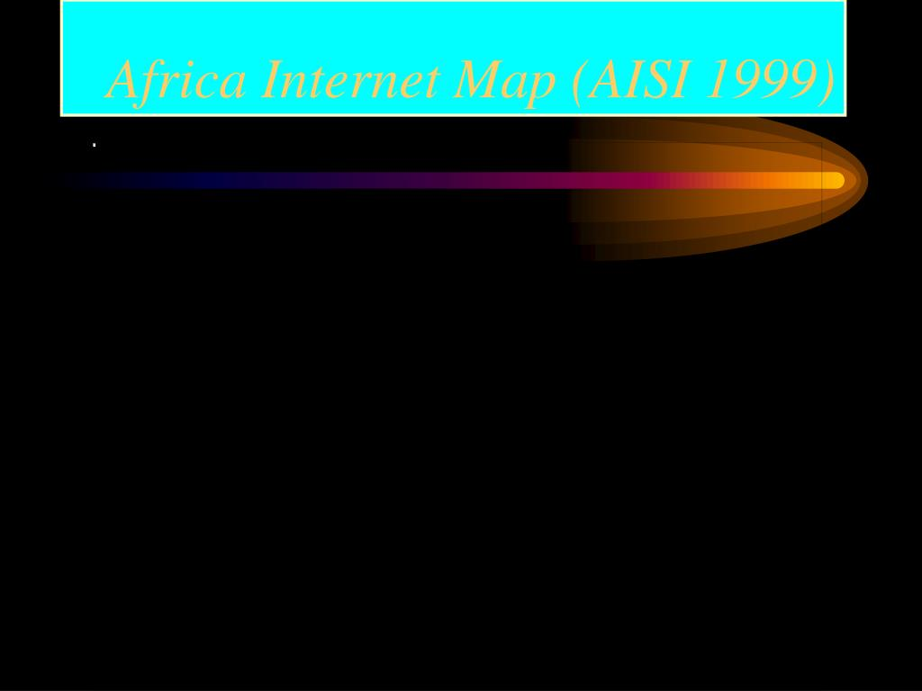 Africa Internet Map (AISI 1999)