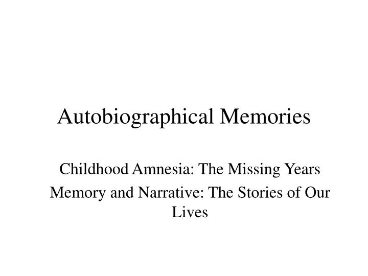 Autobiographical Memories