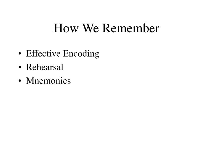 How We Remember