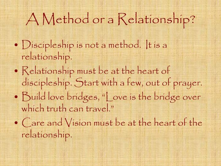 A Method or a Relationship?