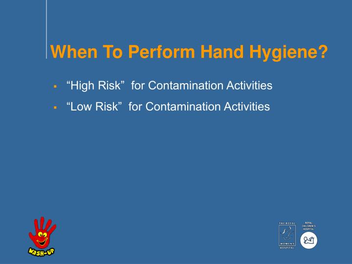 When To Perform Hand Hygiene?