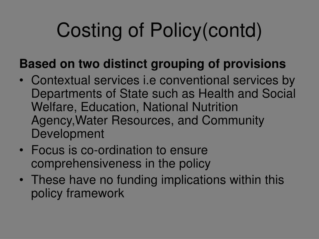 Costing of Policy(contd)
