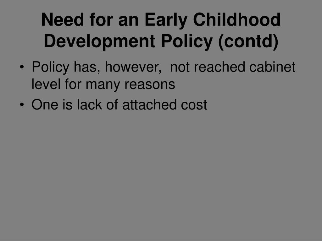 Need for an Early Childhood Development Policy (contd)