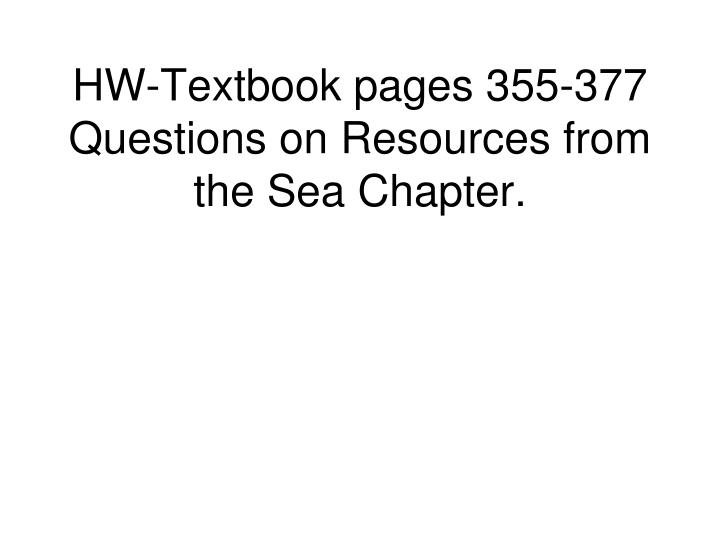 HW-Textbook pages 355-377