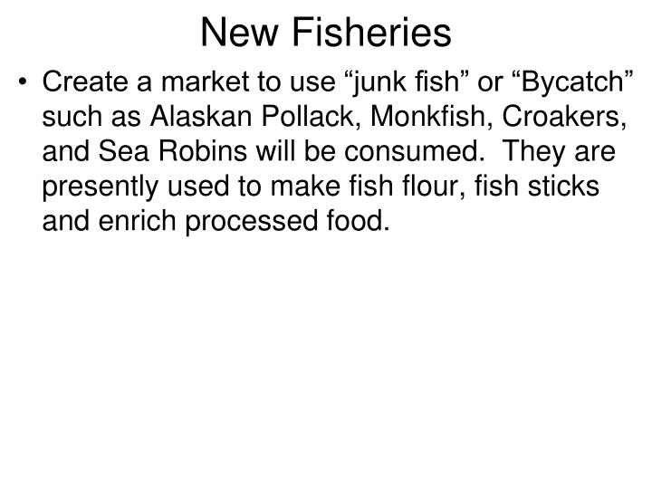 New Fisheries