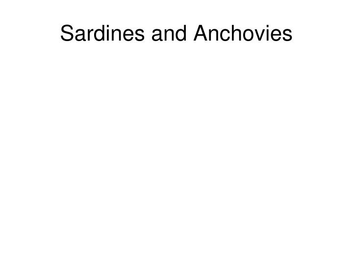 Sardines and Anchovies