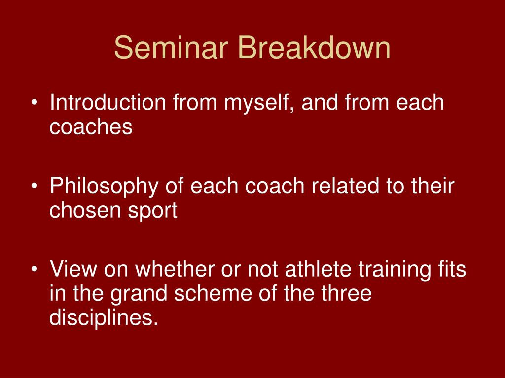 Seminar Breakdown