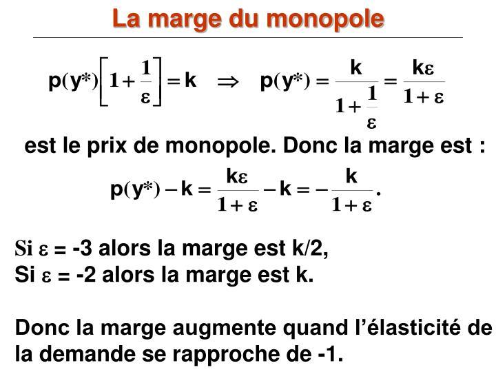 La marge du monopole