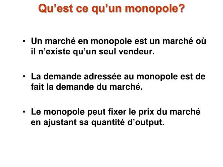 Qu'est ce qu'un monopole?