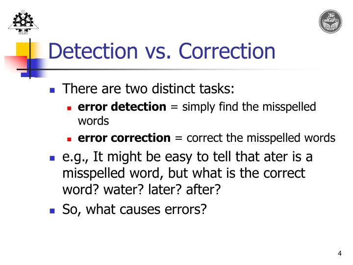 Detection vs. Correction