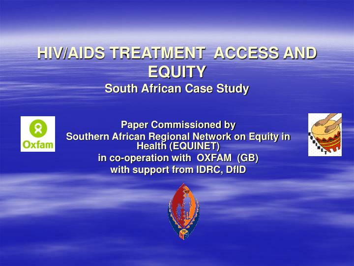 HIV/AIDS TREATMENT  ACCESS AND EQUITY