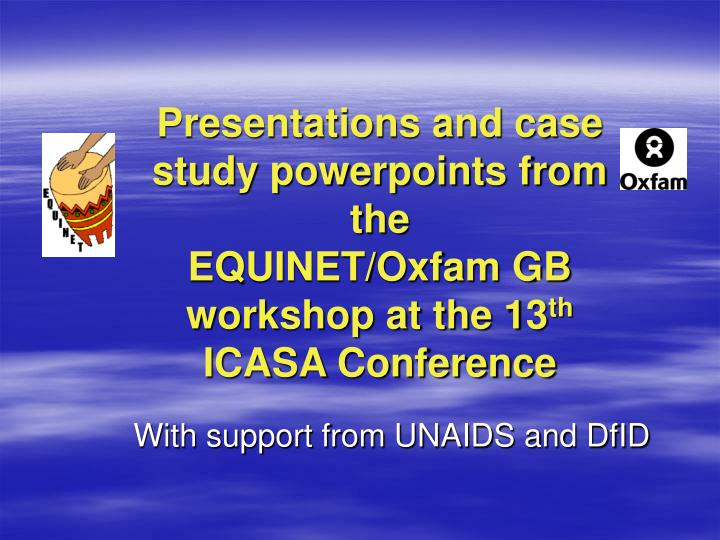 Presentations and case study powerpoints from the