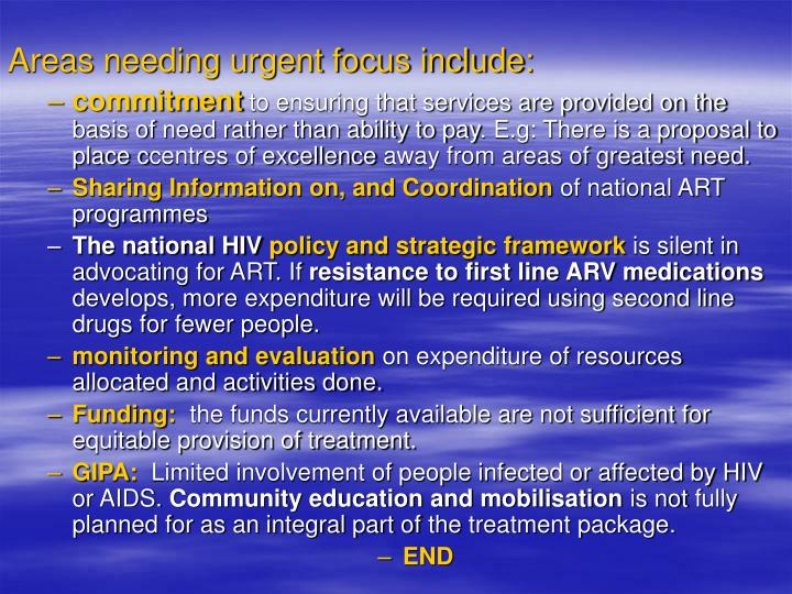 Areas needing urgent focus include: