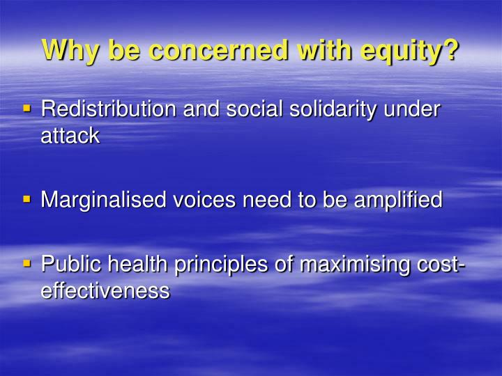Why be concerned with equity?