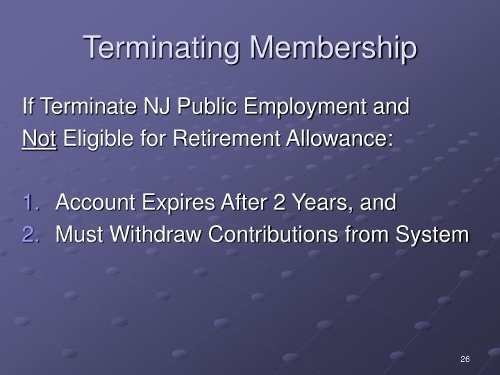 Terminating Membership