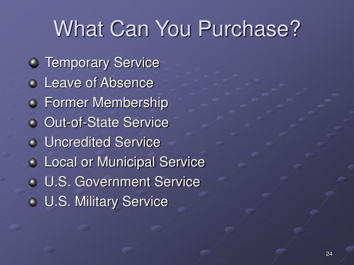 What Can You Purchase?